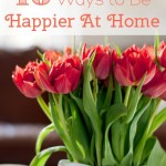 16 Ways to Be Happier at Home