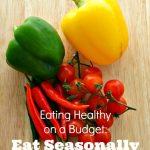 Eating Healthy on a Budget: Eat Seasonally