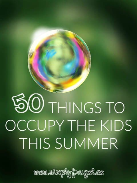50 Things to Occupy the Kids This Summer