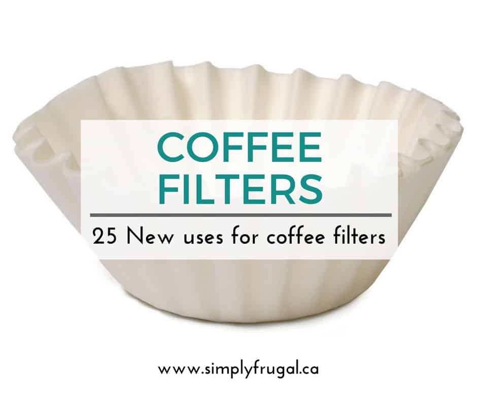 25 uses for Coffee Filters