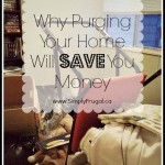 3 Reasons Why Purging your Home will Save you Money