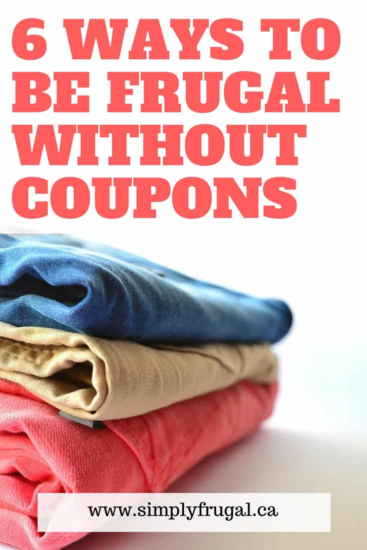 6 Ways to Be Frugal Without Using Coupons #frugal #moneytips