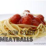 Easy Recipe: Slow Cooker Meatballs