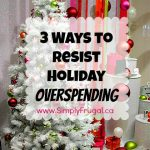3 Ways to Resist Holiday Overspending