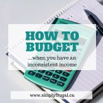 How to Budget when you Have an Inconsistent Income