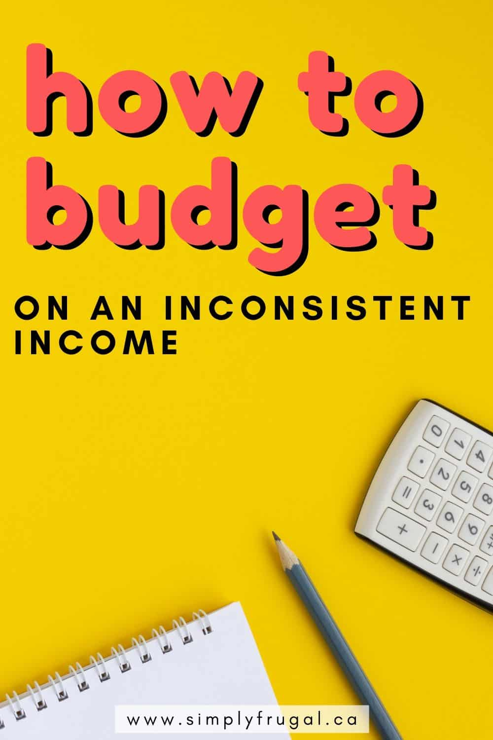 These are some fantastic budgeting tips if you have an inconsistent income!