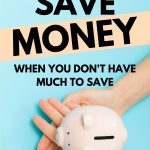 How to save money, when you don't have much to save in the first place. These helpful suggestions will have you saving money in no time!