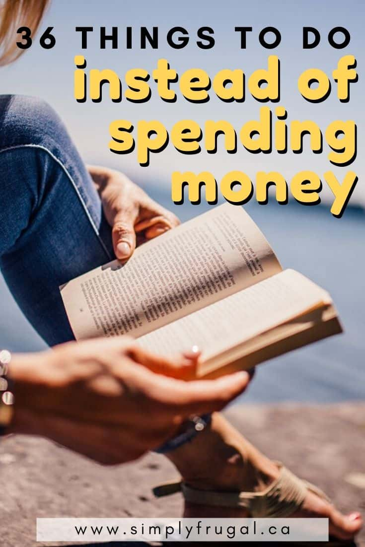 Bored? Here are 36 things to do instead of spending money and to help you have fun while you keep your budget in check!