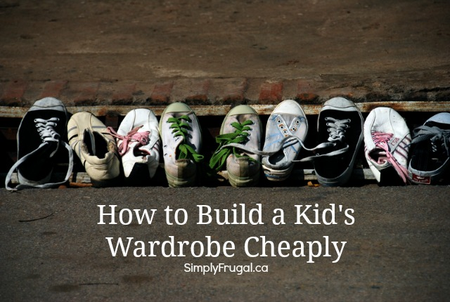 how to build a kids wardrobe cheaply