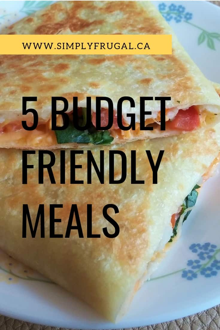 Here are 5 budget friendly meals that are sure to please.