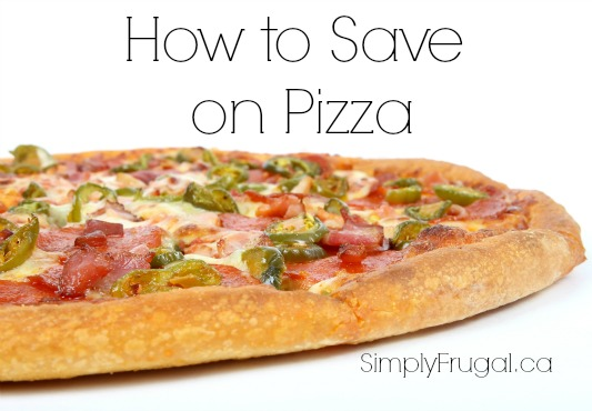 pizza on a budget how to save on pizza