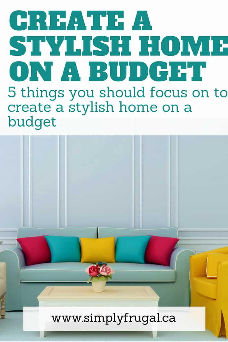 5 Things you should focus on to create a stylish home on a budget. #decor #homedecor #decorating #budgethome
