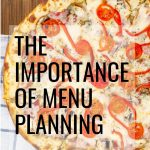 Sometimes, the menu plan is the only thing in the day that goes as planned! 4 Reasons to help you see the benefits of having a menu plan.