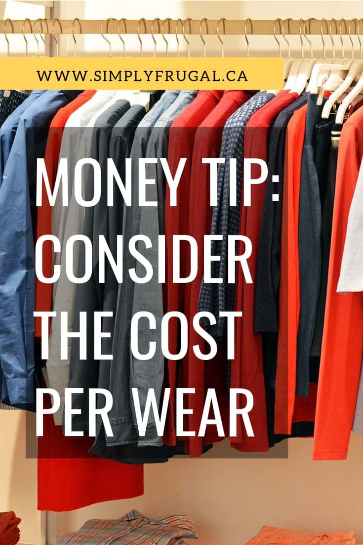 Before buying any new clothing, always consider the Cost Per Wear.Find out why here: