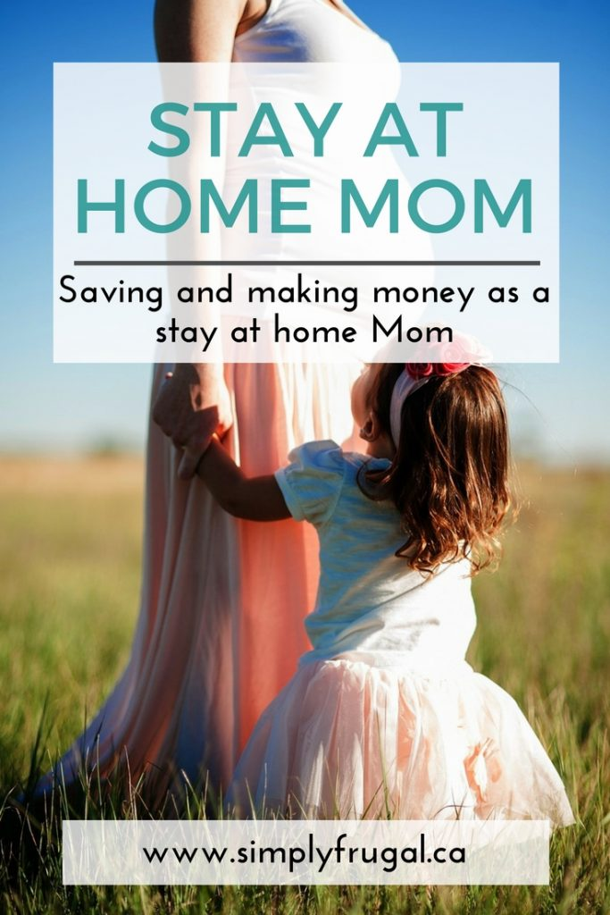 How to save and make money as a stay at home mom
