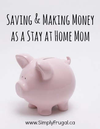saving & making money as a stay at home mom