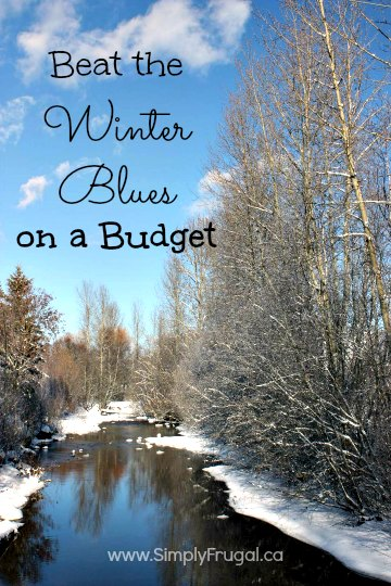 Does winter have you singing the blues?  Here are some of my ideas to beat the winter blues on a budget!