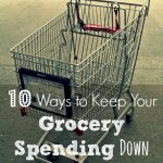 10 Ways to Keep Your Grocery Spending Down