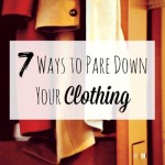 7 Ways to Pare Down Your Closet