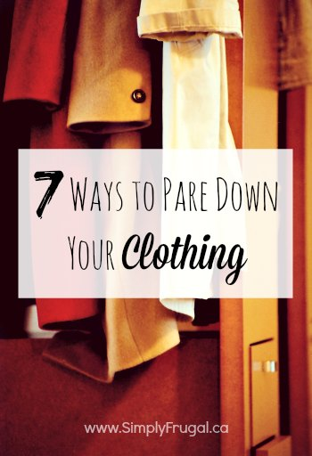 7 ways to pare down your clothing once and for all!