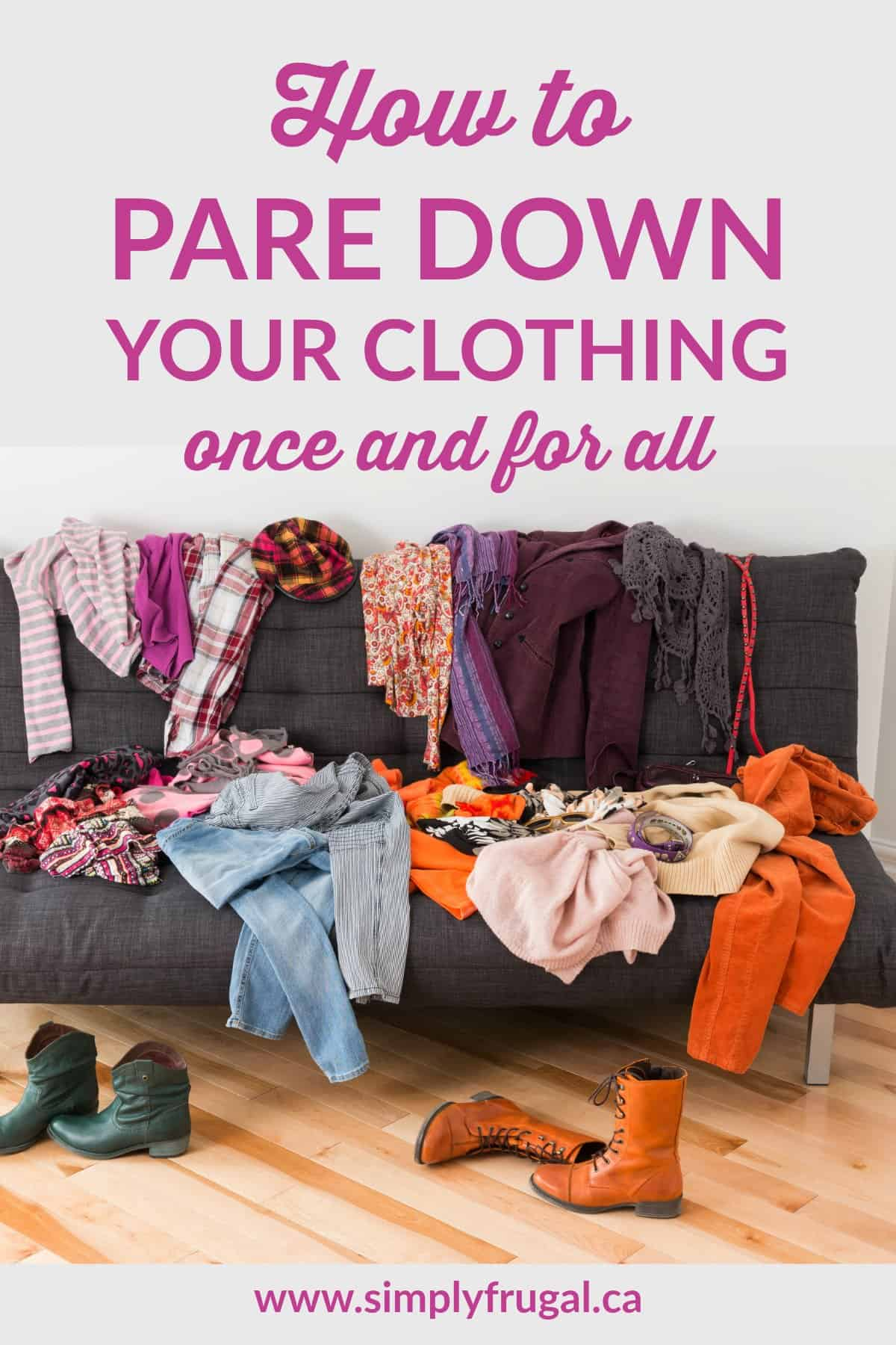 Doing a clothing purge can be one of the hardest decluttering tasks out there. Here's how to pare down your clothing once and for all!