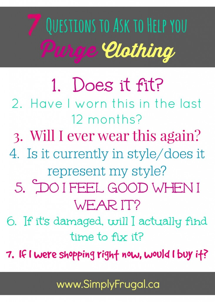 7 questions to ask to help you purge clothing once and for all!