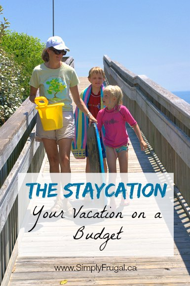 The Staycation: Your Vacation on a Budget. Tips for having a memorable vacation on a budget.