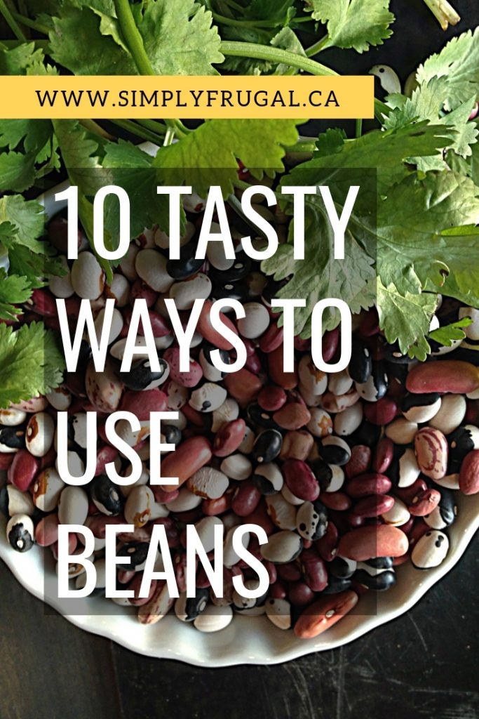 While beans can be boring, they can also be super tasty to more creative you can be. I've rounded up 10 tasty ways to use beans that you're sure to enjoy!