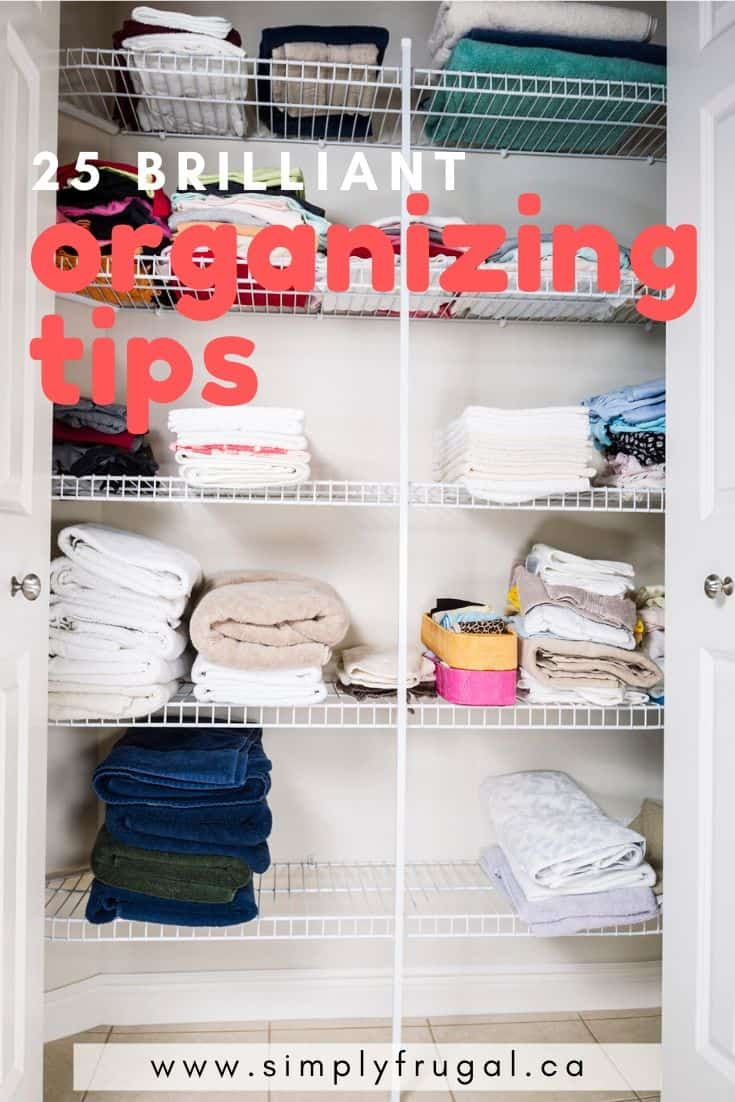 These 25 brilliant organizing tips will help you get organized in no time. They sure helped me! #organizing #organizingtips #organizinghacks