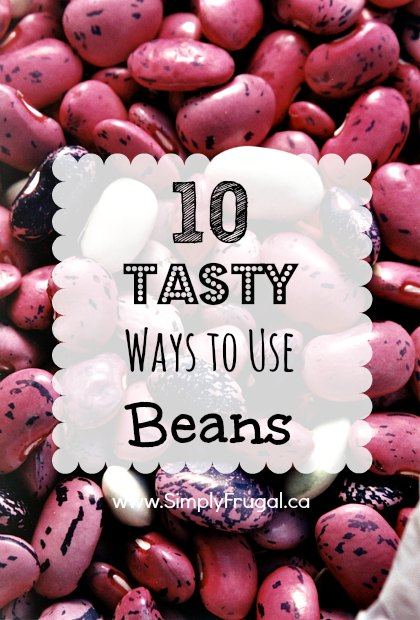 Beans are a great way to help keep your grocery budget on track.  Here are 10 tasty (not boring) ways to use beans.