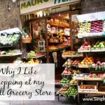 Why I Like Shopping at My Small Grocery Store