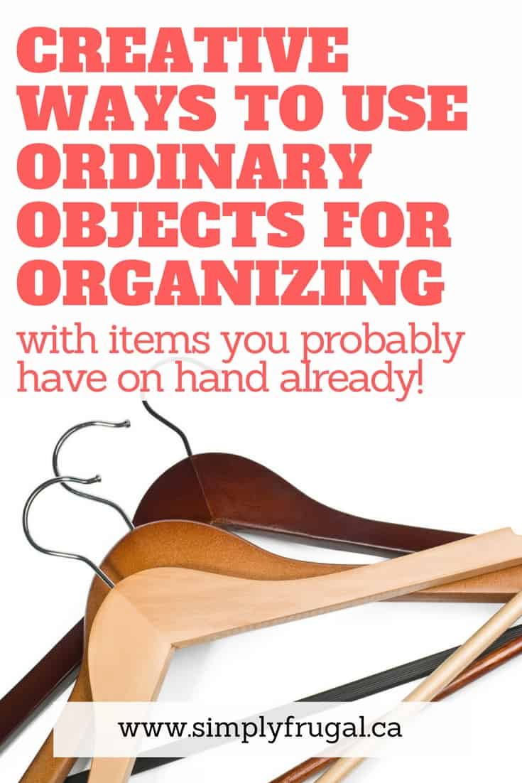 Creative ways to use ordinary objects for organizing with items you probably have on hand already!