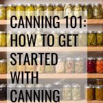 This post is perfect for the canning beginner wanting to learn how to get started with canning!