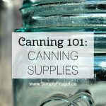 Canning 101: Canning Supplies
