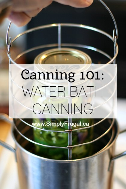Canning 101: Water bath canning
