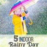 5 Rainy Day Indoor Activities
