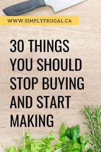 Creating your own products from scratch is simple. But to make it even easier for you, I've rounded up a list of 30 things you should stop buying and start making at home to save money!