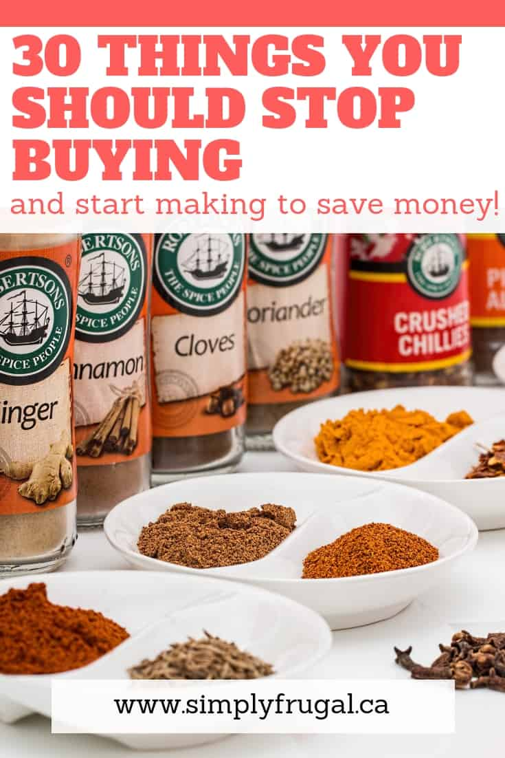 30 Things you should stop buying and start making at home to save money!