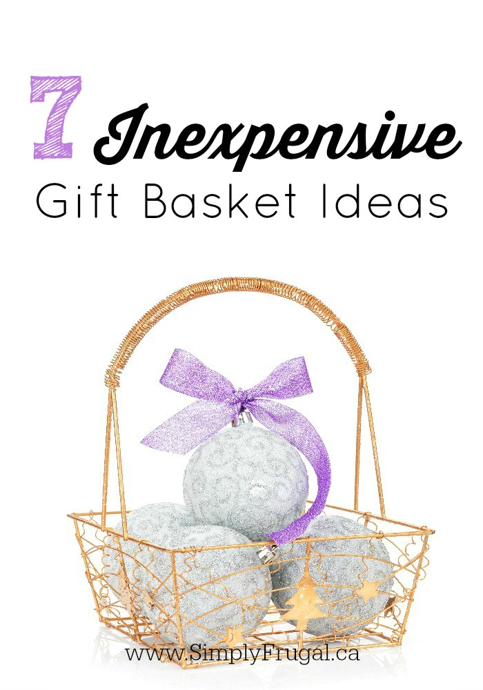 7 Inexpensive Gift Basket Ideas