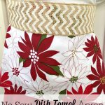 A Homemade Christmas Gift: No Sew Dish Towel Apron