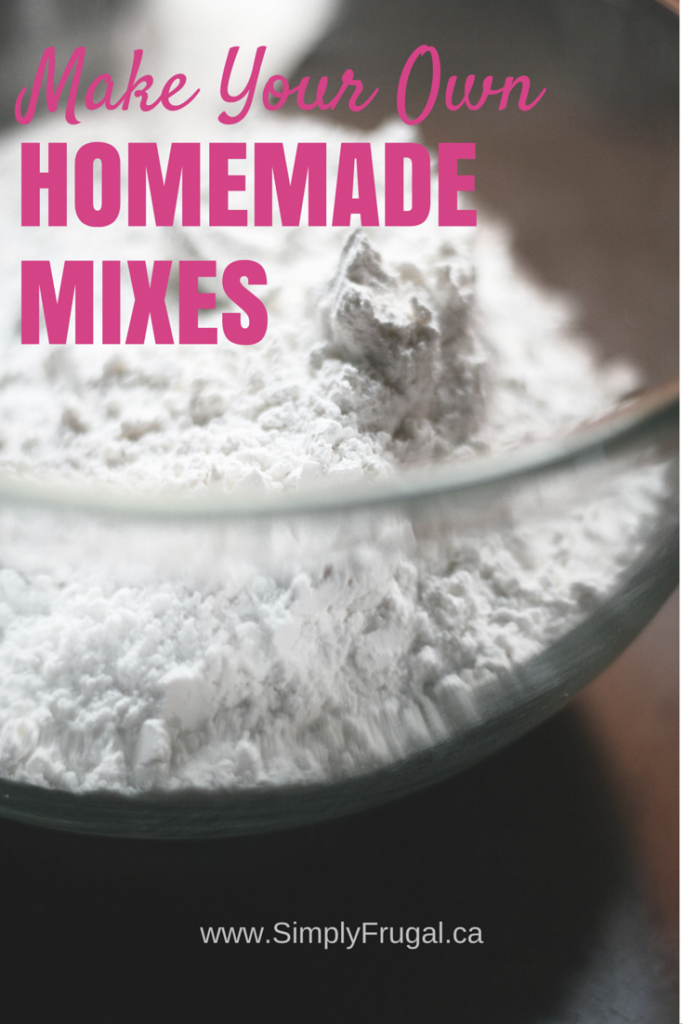 Make Your Own Homemade Mixes to save money AND time!