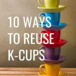 Take a peek at 10 ways to reuse K-cups that you can try, long after the coffee is gone! #keurig #kcup #coffeepod