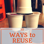 10 Ways to Reuse K-Cups