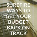 7 Surefire Ways to Get Your Budget Back on Track