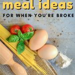 These Frugal meal ideas are sure to satisfy by filling you up with tasty food even when you're broke! #frugalmealideas #budgetmeals #cheapmeals