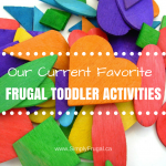 Our Current Favourite Frugal Toddler Activities