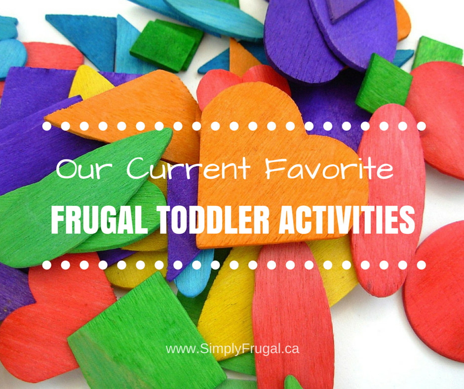 Our Current Favorite Frugal Toddler Activities