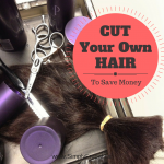52 Ways to Save: Cut Your Own Hair (Week 9)