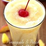 Tropical Pineapple Peach Slushie