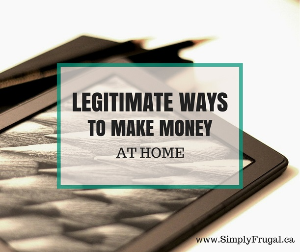 Legitimate Ways to Make Money At Home